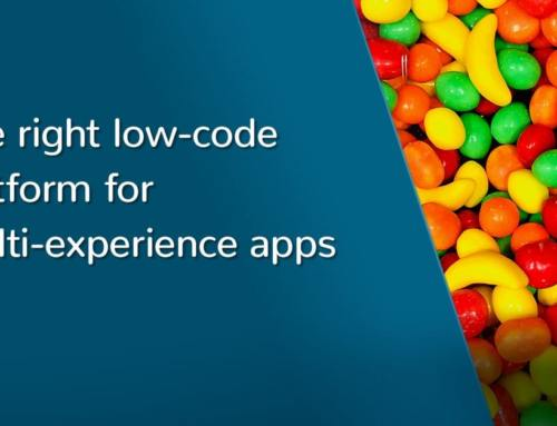 Getting to multi-experience apps with the right low-code platform